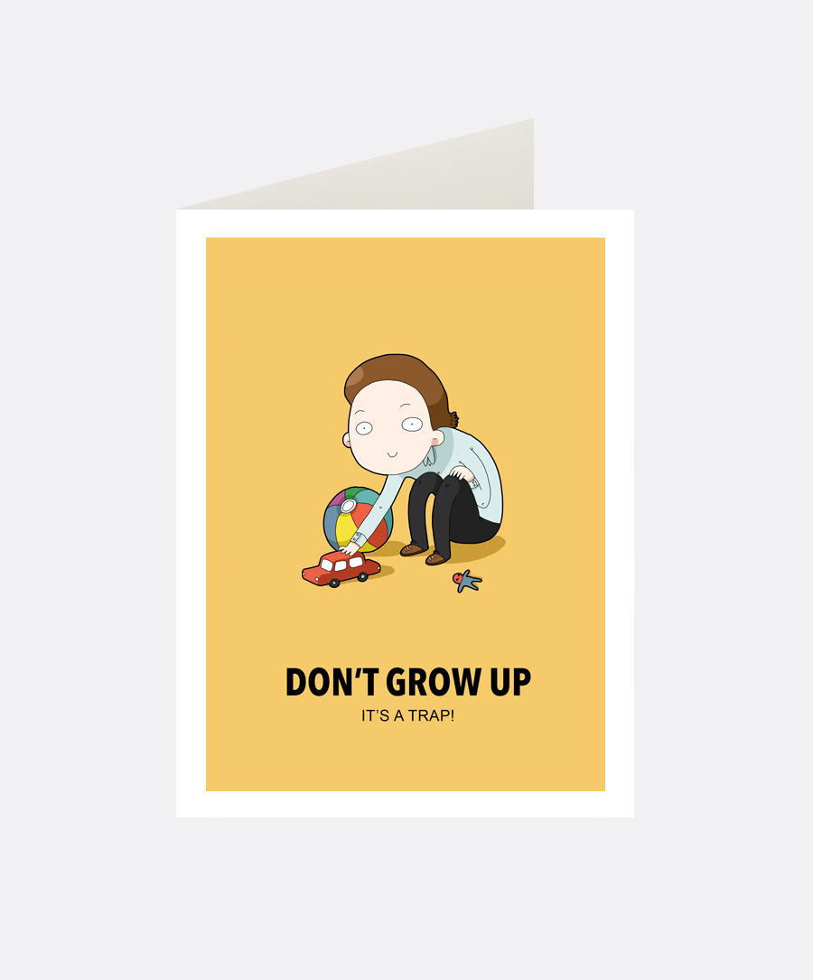 Don't Grow Up Greeting Card