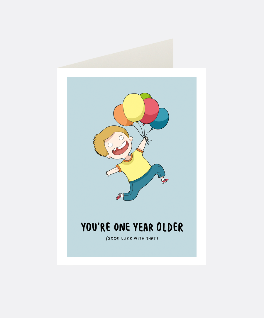 One Year Older Greeting Card