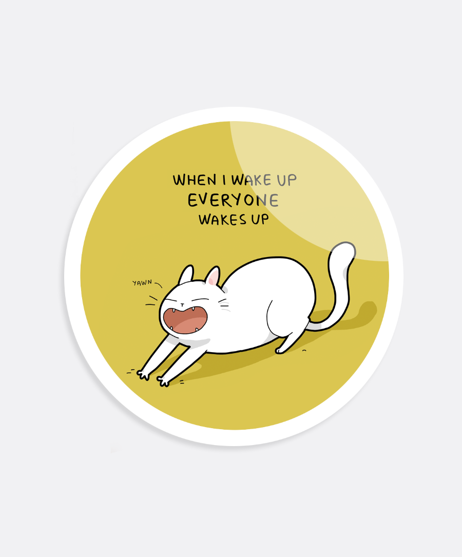 Everyone Wakes Up Sticker