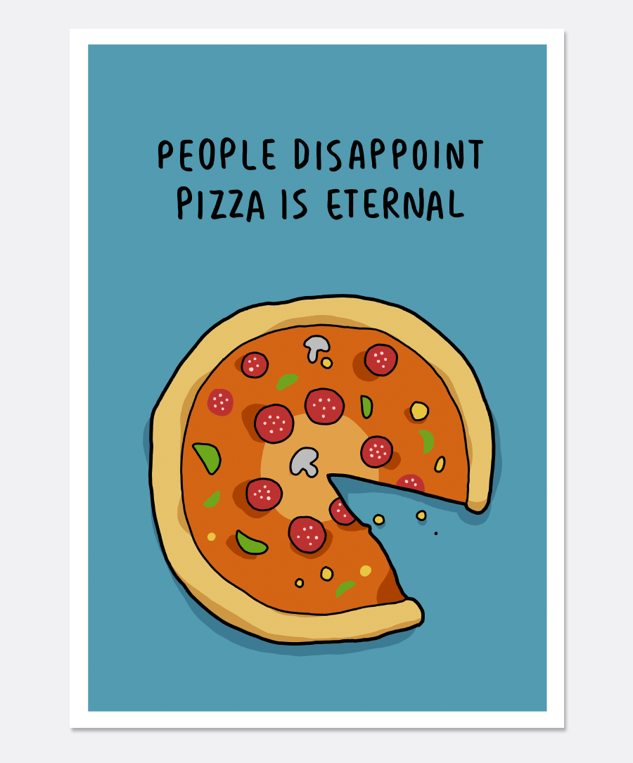 Pizza Is Eternal Print