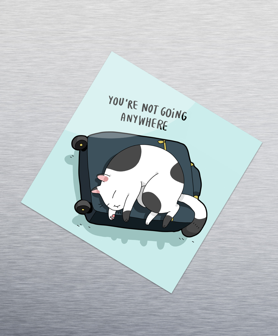 You're Not Going Anywhere Sticker