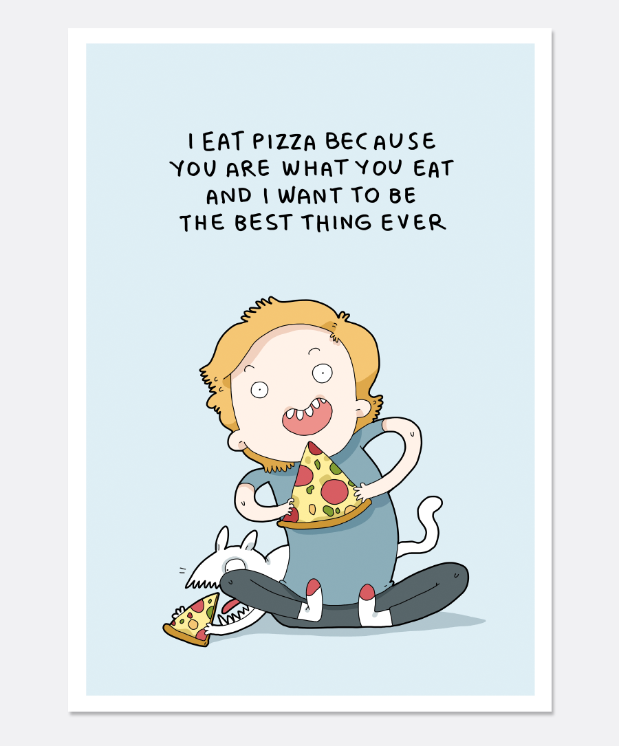 I Eat Pizza Print