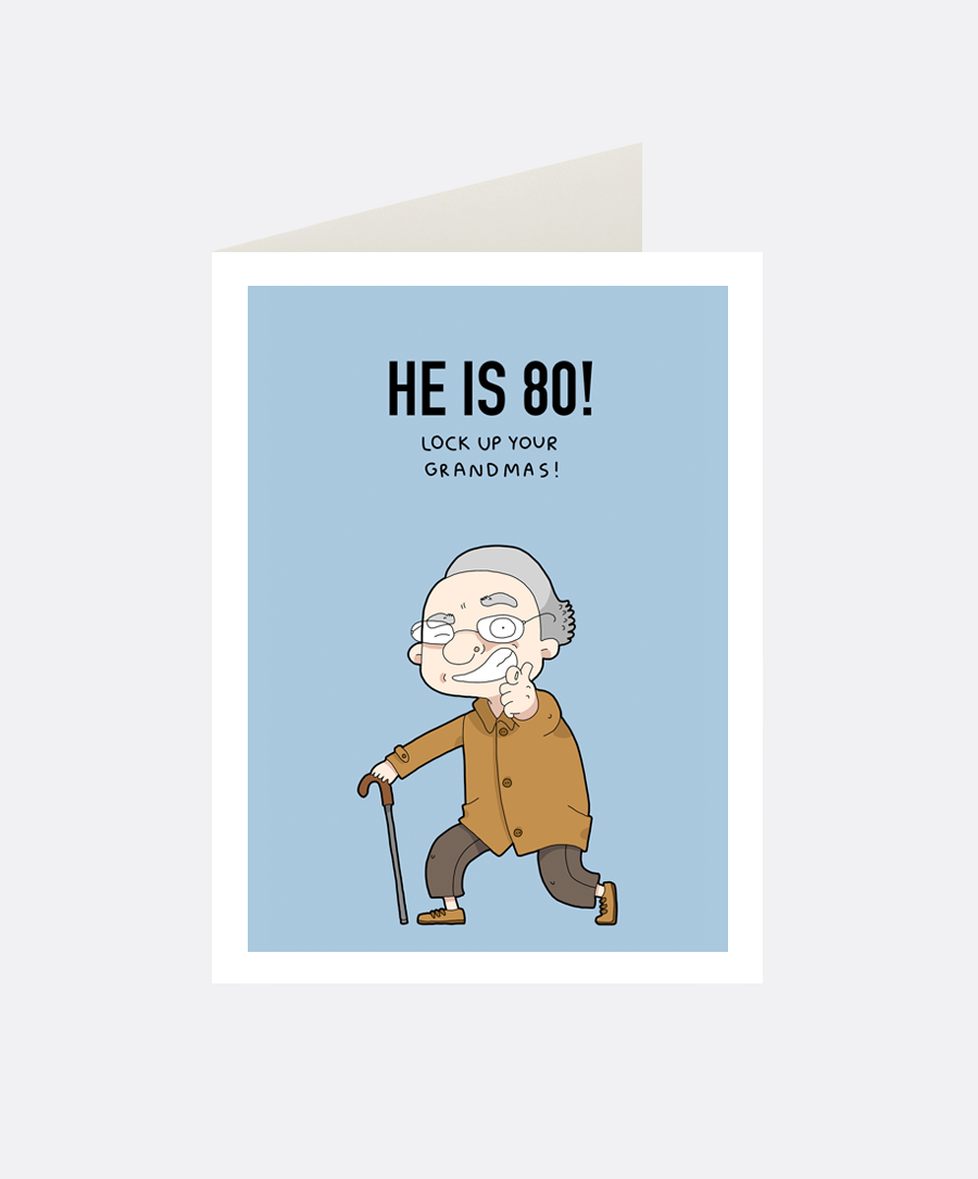 He is 80! Greeting Card