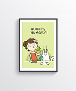 Always Hungry Print