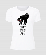 Don't Hiss Me Off T-Shirt