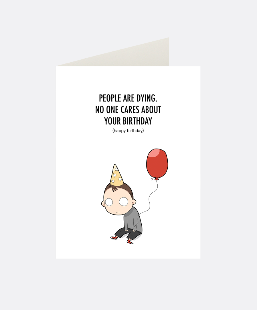 No One Cares Greeting Card